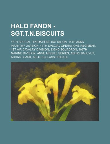 9781234715823: Halo Fanon - Sgt.T.N.Biscuits: 12th Special Operations Battalion, 15th Army Infantry Division, 15th Special Operations Regiment, 1st Air Cavalry Divi