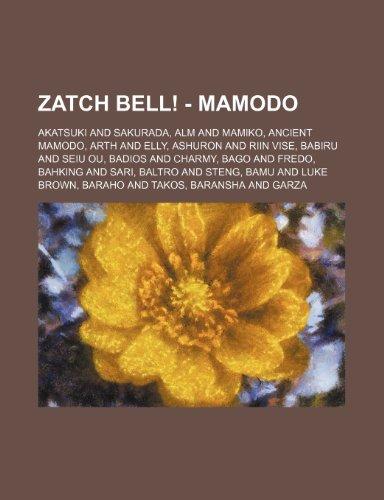 9781234730291: Zatch Bell! - Mamodo: Akatsuki and Sakurada, Alm and Mamiko, Ancient Mamodo, Arth and Elly, Ashuron and Riin Vise, Babiru and Seiu Ou, Badio