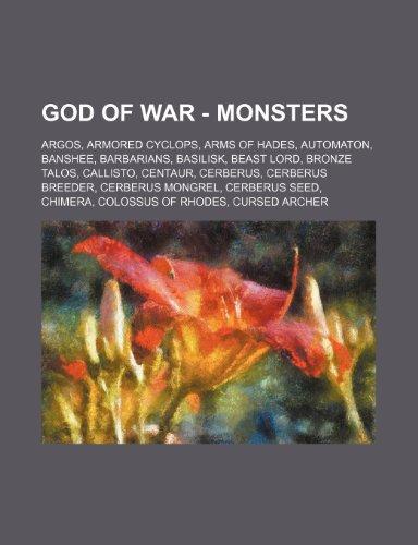 9781234731625: God of War - Monsters: Argos, Armored Cyclops, Arms of Hades, Automaton, Banshee, Barbarians, Basilisk, Beast Lord, Bronze Talos, Callisto, C