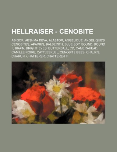 9781234738617: Hellraiser - Cenobite: Abigor, Aeshma Deva, Alastor, Angelique, Angelique's Cenobites, Aparius, Balberith, Blue Boy, Bound, Bound II, Brain,