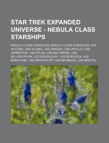 9781234741617: Star Trek Expanded Universe - Nebula Class Starships: Nebula Class Starships, Nebula Class Starships, USS Accord, USS Alaska, USS Anasazi, USS Apollo,
