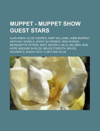 9781234742201: Muppet - Muppet Show Guest Stars: Alan Arkin, Alice Cooper, Andy Williams, Anne Murray, Anthony Daniels, Avery Schreiber, Ben Vereen, Bernadette Peter