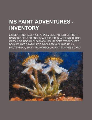 9781234743598: MS Paint Adventures - Inventory: 2x3dentkind, Alcohol, Apple Juice, Aspect Corset, Barber's Best Friend, Beagle Puss, Bladekind, Blood Capsules, Bodac
