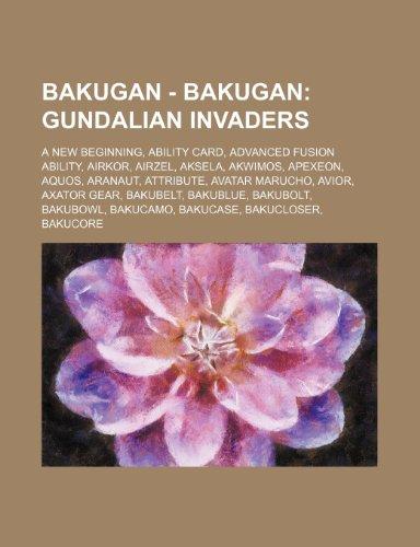 9781234745691: Bakugan - Bakugan: Gundalian Invaders: A New Beginning, Ability Card, Advanced Fusion Ability, Airkor, Airzel, Aksela, Akwimos, Apexeon,