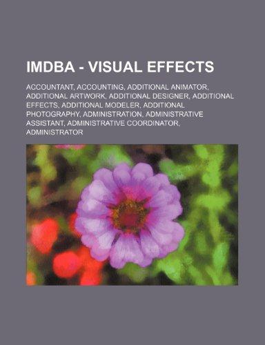 9781234746797: IMDba - Visual Effects: Accountant, Accounting, Additional animator, Additional artwork, Additional designer, Additional effects, Additional modeler, ... Administrative coordinator, Administrat