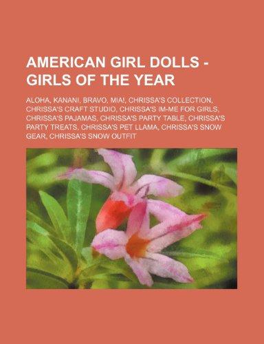 9781234747855: American Girl Dolls - Girls of the Year: Aloha, Kanani, Bravo, MIA!, Chrissa's Collection, Chrissa's Craft Studio, Chrissa's Im-Me for Girls, Chrissa'