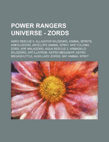 9781234749729: Power Rangers Universe - Zords: Aero Rescue 3, Alligator Wildzord, Animal Spirits, Ankylozord, Antelope Animal Spirit, Ape Folding Zord, Ape Ninjazord