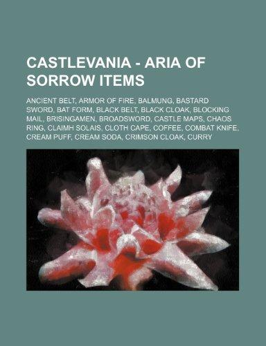 9781234751395: Castlevania - Aria of Sorrow Items: Ancient Belt, Armor of Fire, Balmung, Bastard Sword, Bat Form, Black Belt, Black Cloak, Blocking Mail, Brisingamen