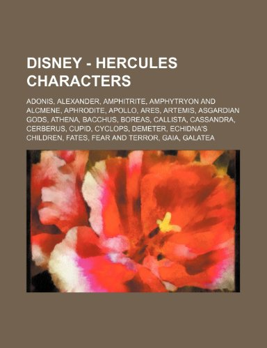 9781234753917: Disney - Hercules Characters: Adonis, Alexander, Amphitrite, Amphytryon and Alcmene, Aphrodite, Apollo, Ares, Artemis, Asgardian Gods, Athena, Bacch
