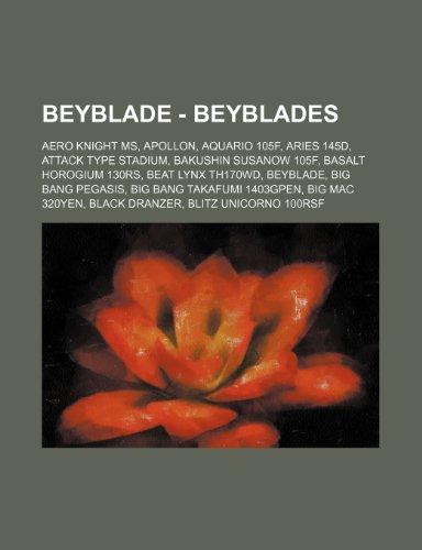 9781234757373: Beyblade - Beyblades: Aero Knight MS, Apollon, Aquario 105f, Aries 145d, Attack Type Stadium, Bakushin Susanow 105f, Basalt Horogium 130rs,