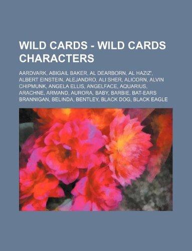 9781234759698: Wild Cards - Wild Cards Characters: Aardvark, Abigail Baker, Al Dearborn, Al Haziz', Albert Einstein, Alejandro, Ali Sher, Alicorn, Alvin Chipmunk, An