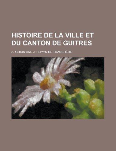 9781234761219: Histoire de La Ville Et Du Canton de Guitres