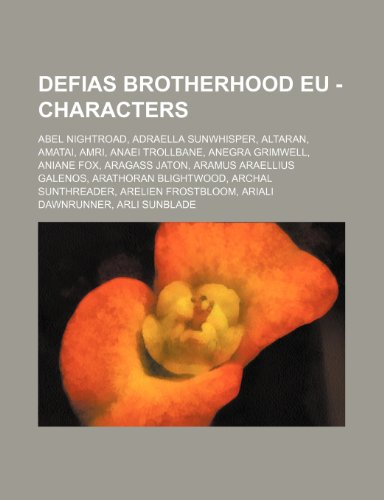 9781234762865: Defias Brotherhood Eu - Characters: Abel Nightroad, Adraella Sunwhisper, Altaran, Amatai, Amri, Anaei Trollbane, Anegra Grimwell, Aniane Fox, Aragass