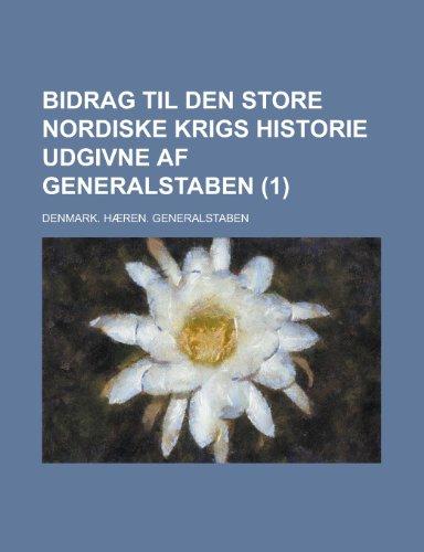 9781234781767: Bidrag Til Den Store Nordiske Krigs Historie Udgivne AF Generalstaben (1 )