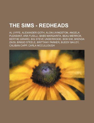 9781234792855: The Sims - Redheads: Al Lyffe, Alexander Goth, Alon Livingston, Angela Pleasant, Ara Fusilli, Babs Margarita, Beau Merrick, Berthe Girard,