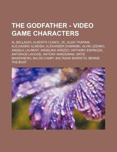 9781234803322: The Godfather - Video Game Characters: Al Bellagio, Alberto Cuneo, Jr., Aldo Trapani, Alejandro Almeida, Alexander Dominski, Alvin Uzzano, Angela Laur