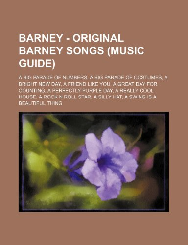 9781234805449: Barney - Original Barney Songs (Music Guide): A Big Parade of Numbers, a Big Parade of Costumes, a Bright New Day, a Friend Like You, a Great Day for