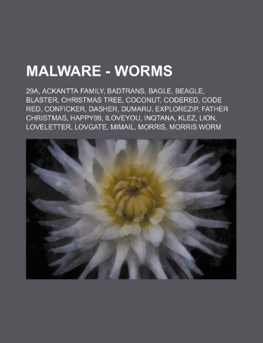 9781234805814: Malware - Worms: 29a, Ackantta Family, Badtrans, Bagle, Beagle, Blaster, Christmas Tree, Coconut, Codered, Code Red, Conficker, Dasher,