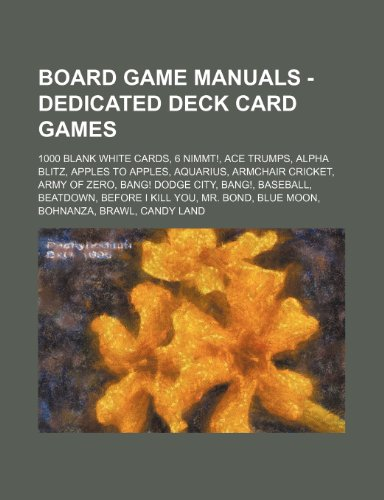 9781234808242: Board Game Manuals - Dedicated Deck Card Games: 1000 Blank White Cards, 6 Nimmt!, Ace Trumps, Alpha Blitz, Apples to Apples, Aquarius, Armchair Cricke