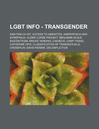 9781234812461: Lgbt Info - Transgender: 2004 Fam CA 297, Access to Amenities, Androphilia and Gynephilia, Audre Lorde Project, Benjamin Scale, Biocentrism, Br