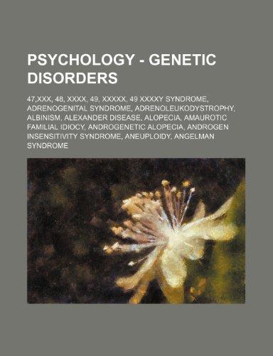 9781234813178: Psychology - Genetic Disorders: 47, XXX, 48, XXXX, 49, XXXXX, 49 Xxxxy Syndrome, Adrenogenital Syndrome, Adrenoleukodystrophy, Albinism, Alexander Dis
