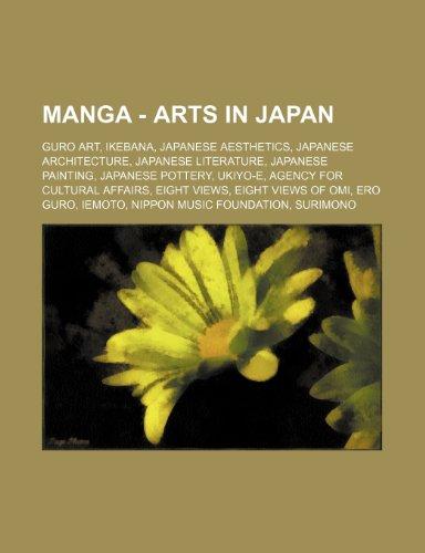 9781234822088: Manga - Arts in Japan: Guro Art, Ikebana, Japanese Aesthetics, Japanese Architecture, Japanese Literature, Japanese Painting, Japanese Potter
