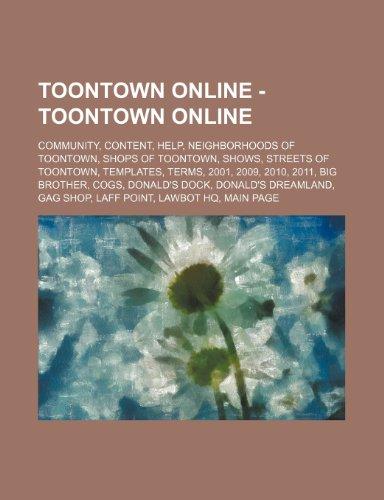 9781234822705: Toontown Online - Toontown Online: Community, Content, Help, Neighborhoods of Toontown, Shops of Toontown, Shows, Streets of Toontown, Templates, Term