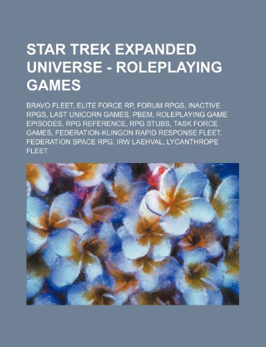 9781234823245: Star Trek Expanded Universe - Roleplaying Games: Bravo Fleet, Elite Force Rp, Forum Rpgs, Inactive Rpgs, Last Unicorn Games, Pbem, Roleplaying Game Ep