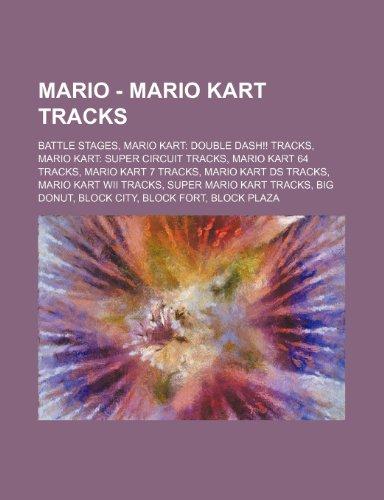 9781234823610: Mario - Mario Kart Tracks: Battle Stages, Mario Kart: Double Dash!! Tracks, Mario Kart: Super Circuit Tracks, Mario Kart 64 Tracks, Mario Kart 7