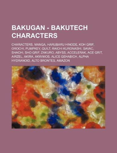 9781234825010: Bakugan - Bakutech Characters: Characters, Manga, Harubaru Hinode, Koh Grif, Orochi, Pumpkey, Quilt, Raichi Kuronashi, Savac, Shachi, Sho Grif, Zakur