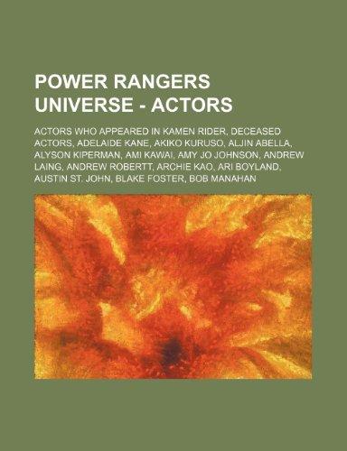 9781234826123: Power Rangers Universe - Actors: Actors Who Appeared in Kamen Rider, Deceased Actors, Adelaide Kane, Akiko Kuruso, Aljin Abella, Alyson Kiperman, Ami