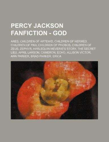 9781234826222: Percy Jackson Fanfiction - God: Ares, Children of Artemis, Children of Hermes, Children of Pan, Children of Phobos, Children of Zeus, Zephyr, Harlequi