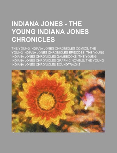 9781234826321: Indiana Jones - The Young Indiana Jones Chronicles: The Young Indiana Jones Chronicles Comics, the Young Indiana Jones Chronicles Episodes, the Young