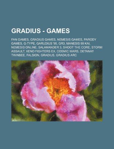 9781234826567: Gradius - Games: Fan Games, Gradius Games, Nemesis Games, Parody Games, G-Type, Garudius '95, GR3, Manesis 99 Kai, Nemesis Online, Salamander 3, Shoot ... TwinBee, Falsion, Gradius, Gradius Arc,