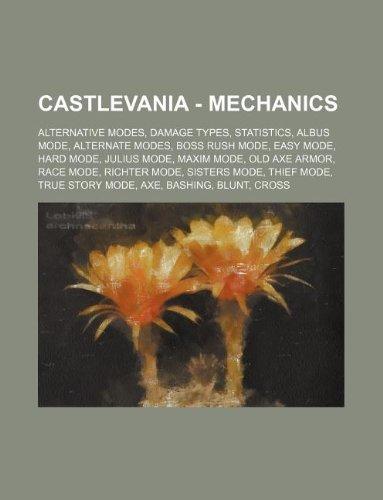 9781234827748: Castlevania - Mechanics: Alternative Modes, Damage Types, Statistics, Albus Mode, Alternate Modes, Boss Rush Mode, Easy Mode, Hard Mode, Julius