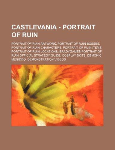 9781234827878: Castlevania - Portrait of Ruin: Portrait of Ruin Artwork, Portrait of Ruin Bosses, Portrait of Ruin Characters, Portrait of Ruin Items, Portrait of ... Guide, Cosplay Skits, Demonic Megiddo, Demons