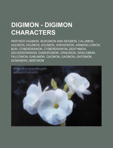 9781234835026: Digimon - Digimon Characters: Partner Digimon, Bokomon and Neemon, Calumon, Agumon, Agumon, Agumon, Arkadimon, Armadillomon, Bun, Cyberdramon, Cyber