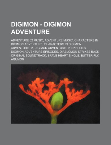 9781234835194: Digimon - Digimon Adventure: Adventure 02 Music, Adventure Music, Characters in Digimon Adventure, Characters in Digimon Adventure 02, Digimon Adve