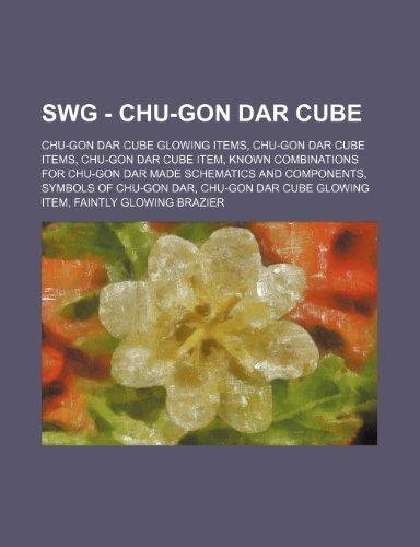 9781234836603: Swg - Chu-Gon Dar Cube: Chu-Gon Dar Cube Glowing Items, Chu-Gon Dar Cube Items, Chu-Gon Dar Cube Item, Known Combinations for Chu-Gon Dar Made