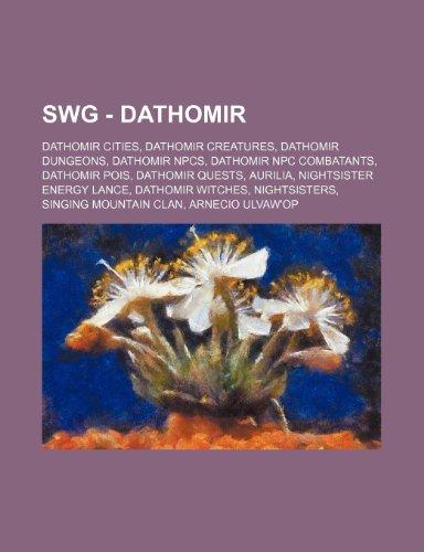 9781234836641: Swg - Dathomir: Dathomir Cities, Dathomir Creatures, Dathomir Dungeons, Dathomir Npcs, Dathomir Npc Combatants, Dathomir Pois, Dathomi