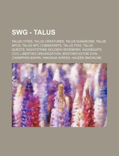 9781234836979: Swg - Talus: Talus Cities, Talus Creatures, Talus Dungeons, Talus Npcs, Talus Npc Combatants, Talus Pois, Talus Quests, Nightstrike