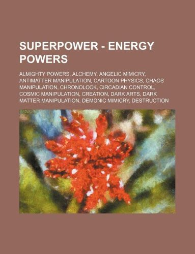9781234838157: Superpower - Energy Powers: Almighty Powers, Alchemy