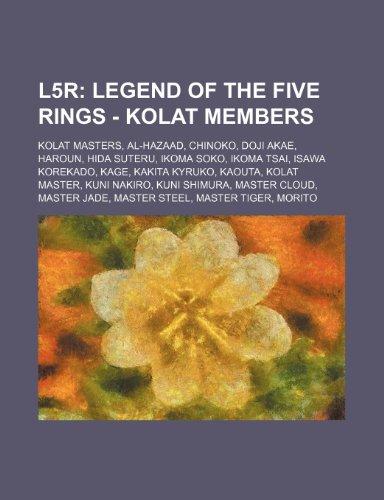 9781234839598: L5r: Legend of the Five Rings - Kolat Members: Kolat Masters, Al-Hazaad, Chinoko, Doji Akae, Haroun, Hida Suteru, Ikoma Sok