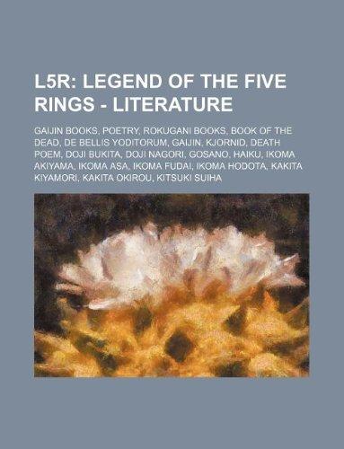 9781234839659: L5r: Legend of the Five Rings - Literature: Gaijin Books, Poetry, Rokugani Books, Book of the Dead, de Bellis Yoditorum, Ga