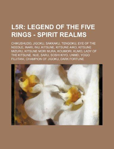 9781234839796: L5r: Legend of the Five Rings - Spirit Realms: Chikushudo, Jigoku, Sakkaku, Tengoku, Eye of the Needle, Inari, Inu, Kitsune