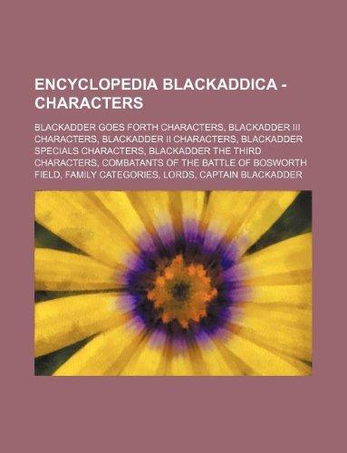 9781234840211: Encyclopedia Blackaddica - Characters: Blackadder Goes Forth Characters, Blackadder III Characters, Blackadder II Characters, Blackadder Specials Char