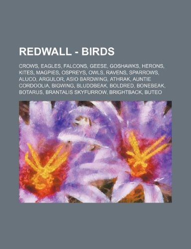 9781234842307: Redwall - Birds: Crows, Eagles, Falcons, Geese, Goshawks, Herons, Kites, Magpies, Ospreys, Owls, Ravens, Sparrows, Aluco, Argulor, Asio