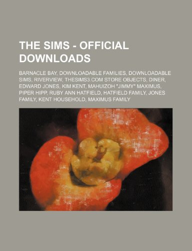 9781234843663: The Sims - Official Downloads: Barnacle Bay, Downloadable Families, Downloadable Sims, Riverview, Thesims3.com Store Objects, Diner, Edward Jones, Ki