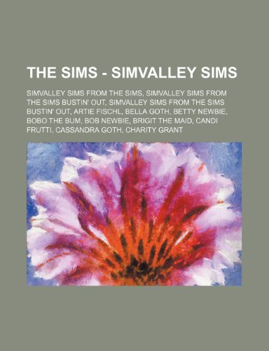 9781234843786: The Sims - Simvalley Sims: Simvalley Sims from the Sims, Simvalley Sims from the Sims Bustin' Out, Simvalley Sims from the Sims Bustin' Out, Arti