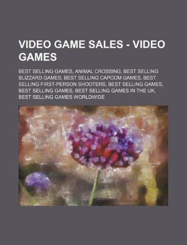 9781234844189: Video Game Sales - Video games: Best selling games, Animal Crossing, Best selling Blizzard games, Best selling Capcom games, Best selling first-person ... games in the UK, Best selling games world